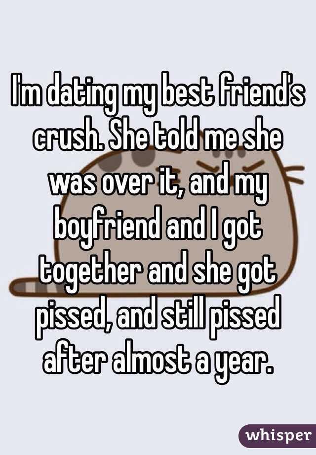 Im dating my best friends crush