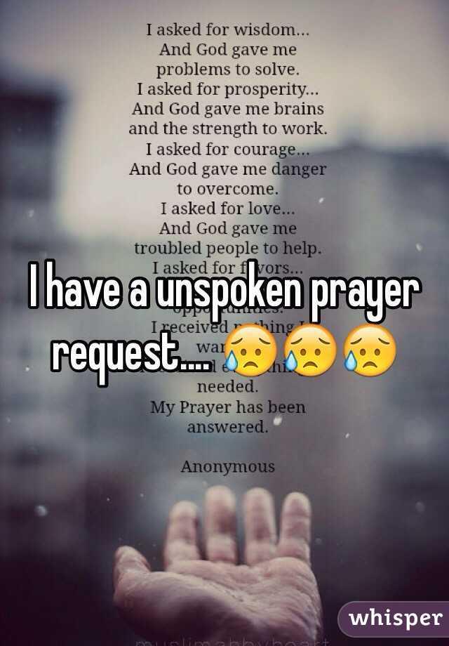 I have a unspoken prayer request.... 😥😥😥