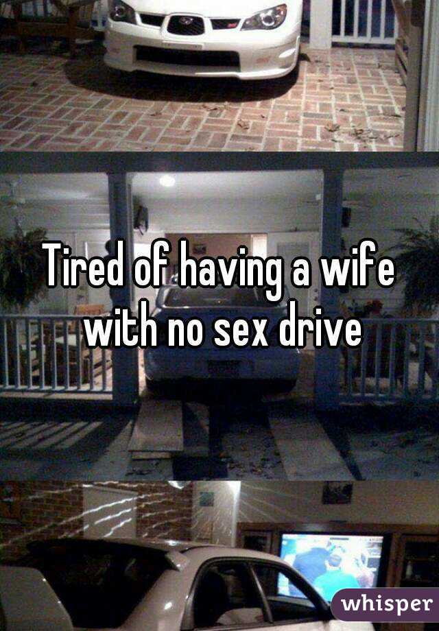 No sex drive in wife