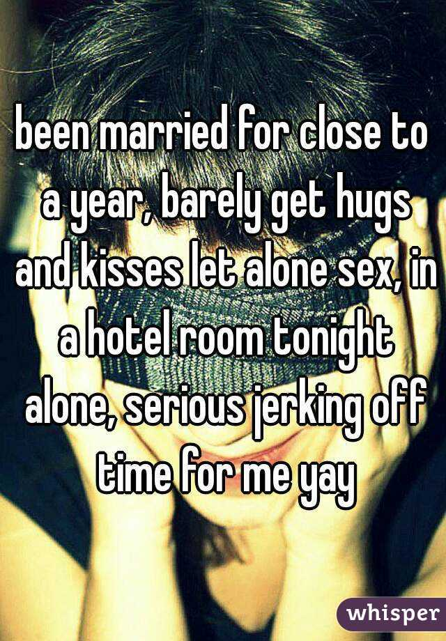 jerk off at hotel alone