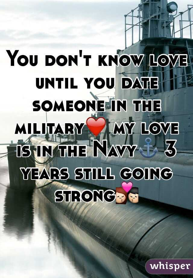 Dating someone going into the navy