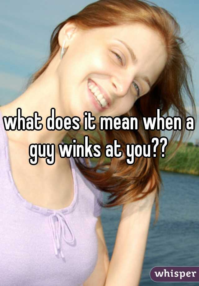 When a guy winks at you what does it mean