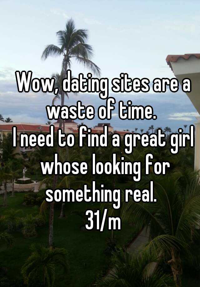 Dating sites a waste of time