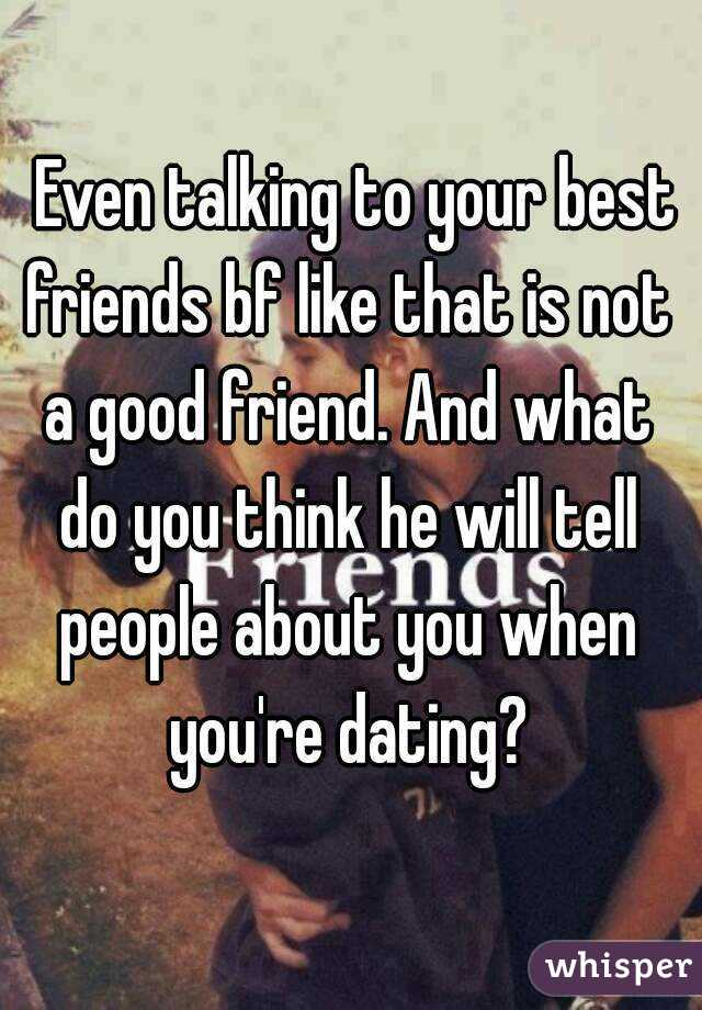 Friend Best Your Know When Youre Dating You