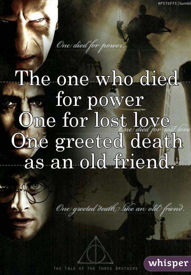 The one who died for power one for lost love one greeted death as an old the one who died for power one for lost love one greeted death as an old friend m4hsunfo