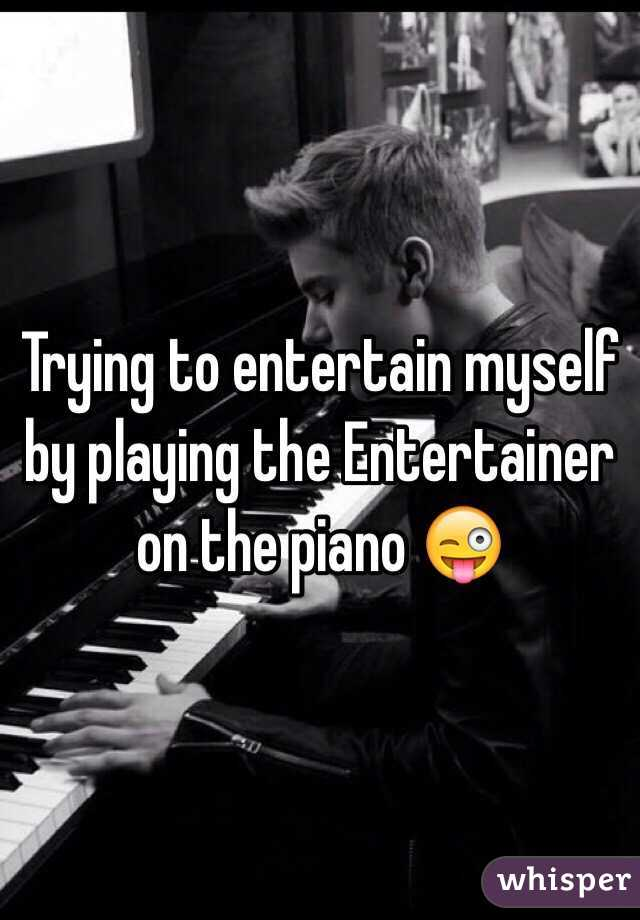 Trying to entertain myself by playing the Entertainer on the piano 😜