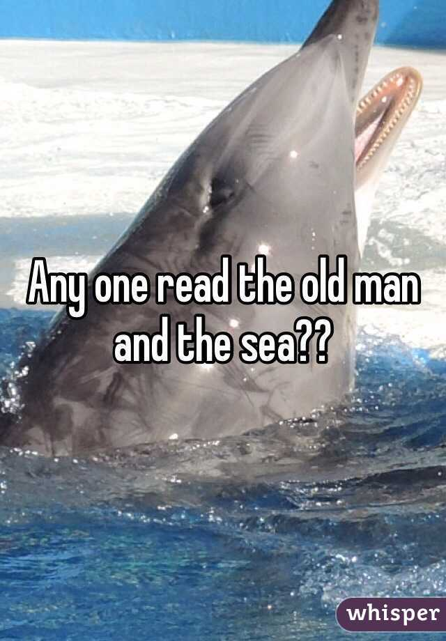 Any one read the old man and the sea??