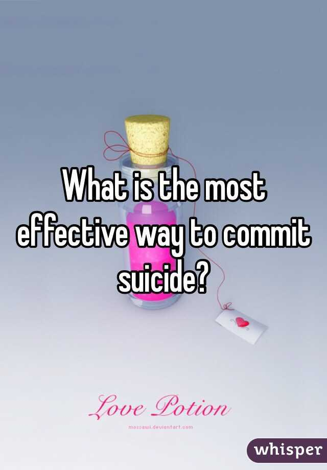 What is the most effective way to commit suicide?