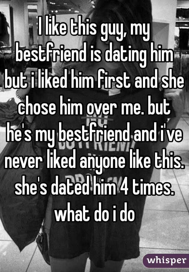 The Friend What Do Dating My Like The If I Best Is Do Guy I whereas you