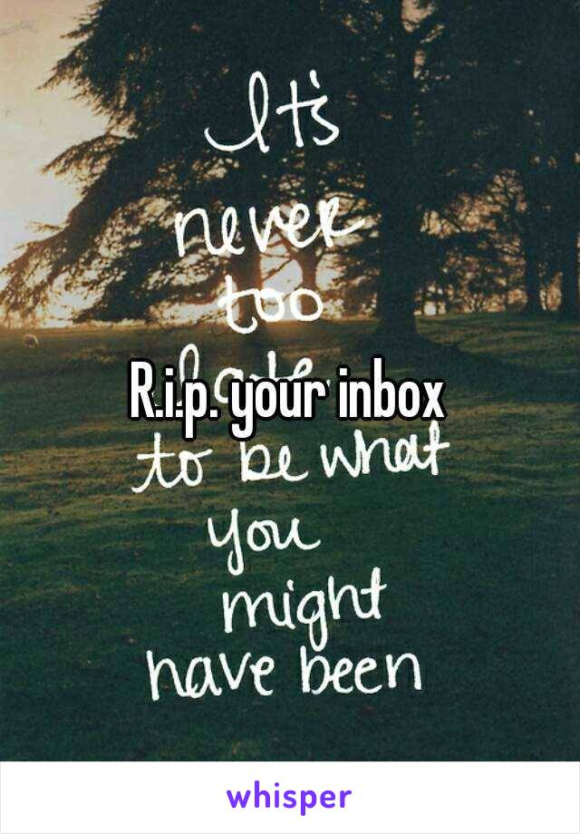 R.i.p. your inbox