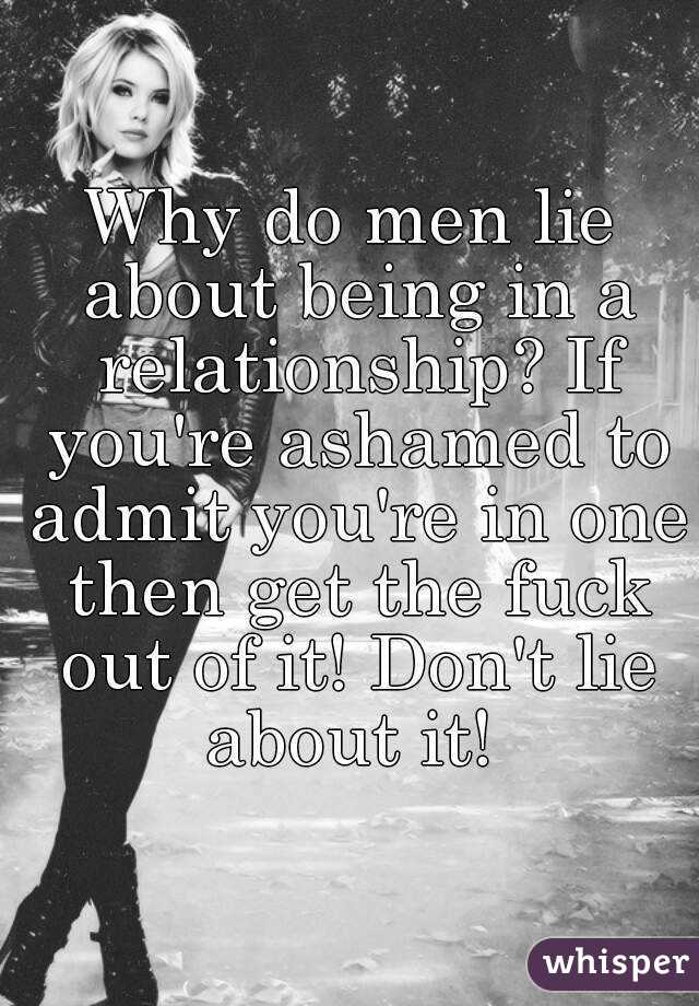 why do men lie about being in a relationship