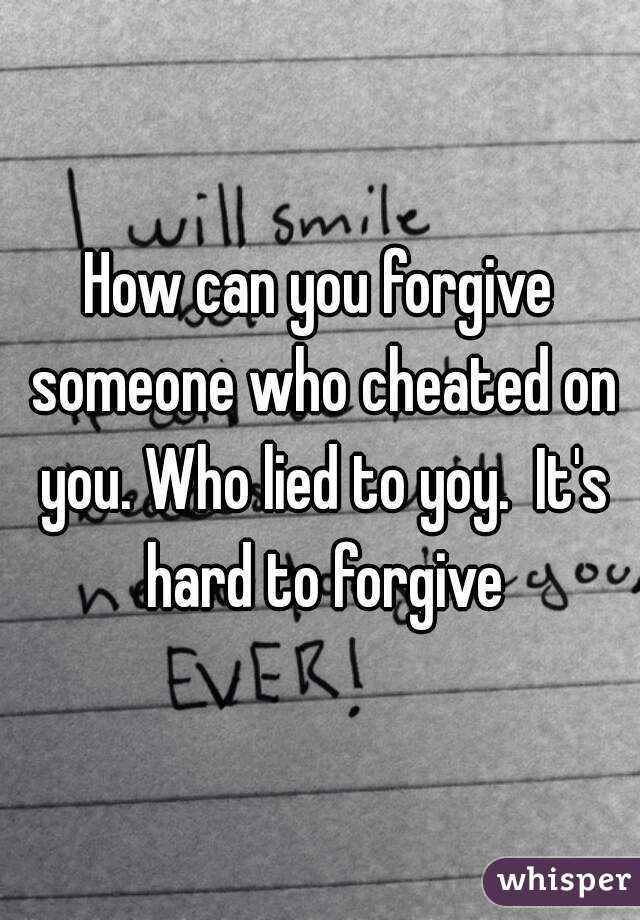 On Someone How Who Forgive You Cheated To credible get