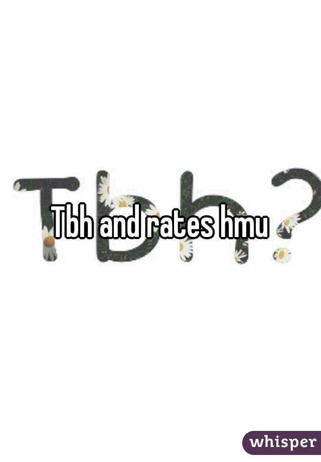 Hmu for a tbh