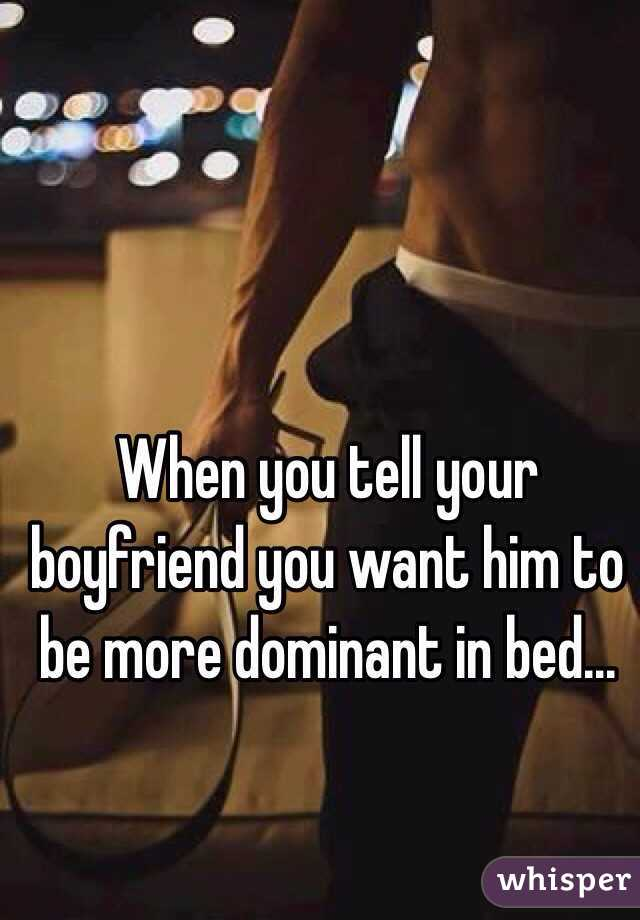How to dominate your boyfriend in bed
