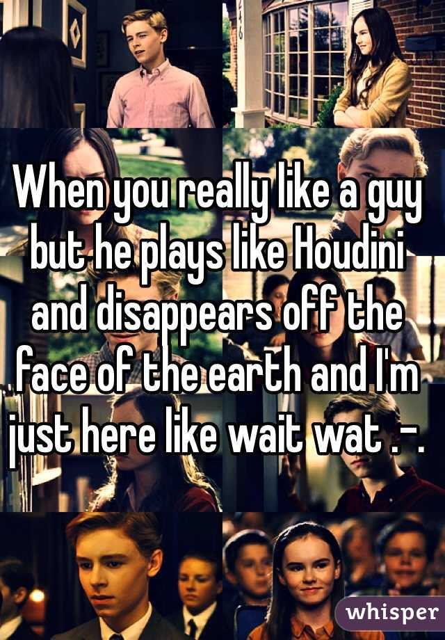 when a guy disappears