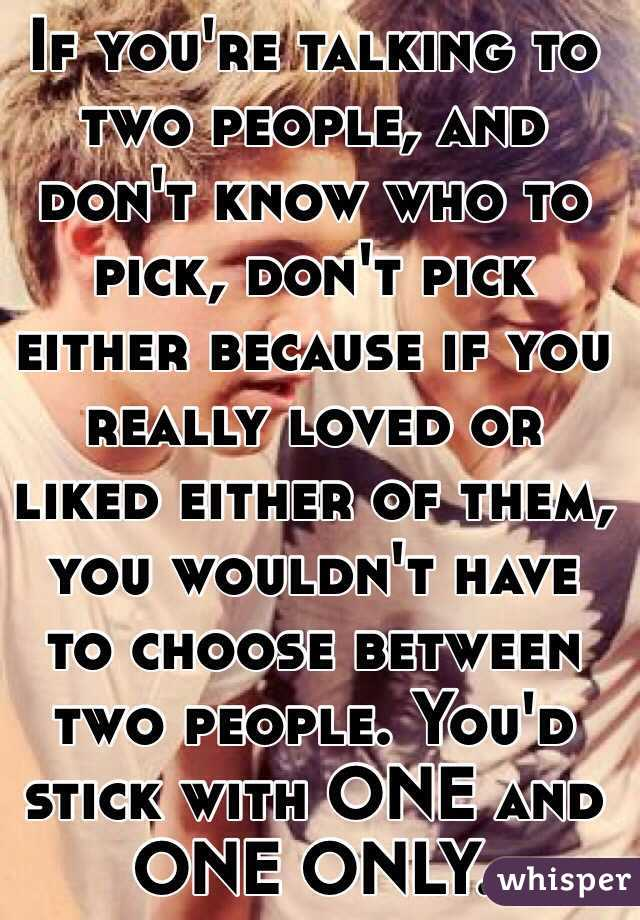 How To Choose Between Two People