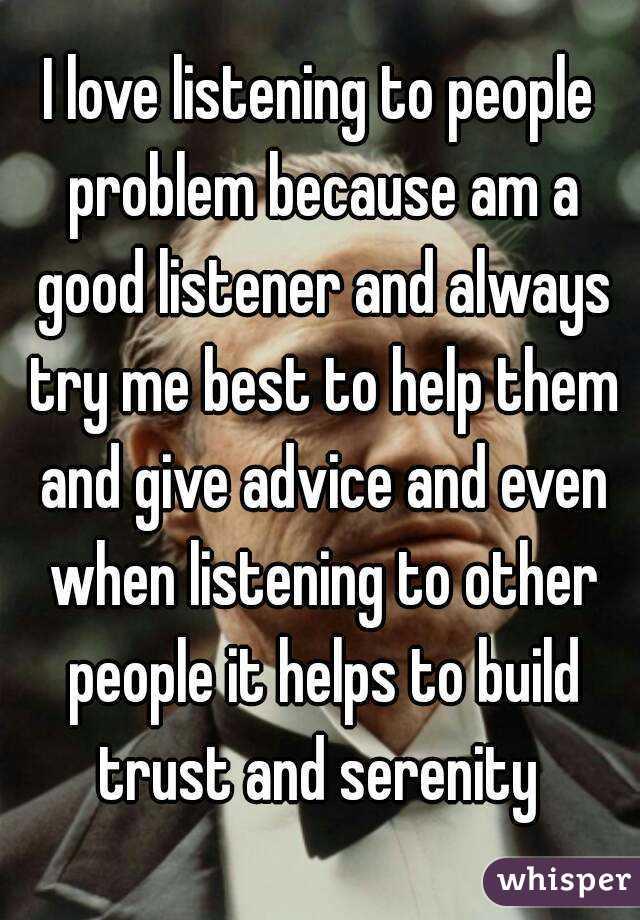 i am a good listener because