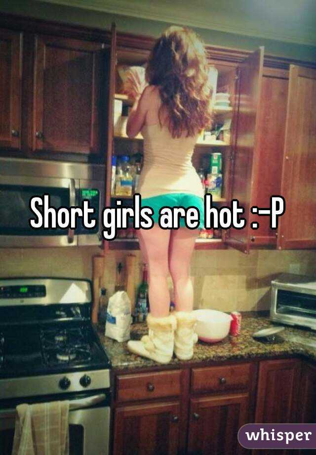 Short Girls Are Hot P