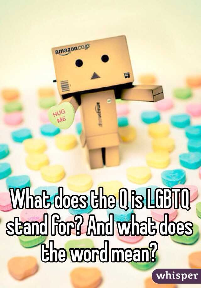 What does q mean in lgbtq