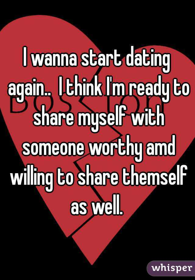 I Visualize I Want To Start Dating Again