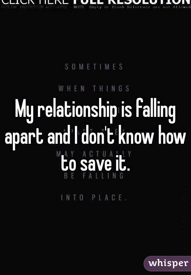 How do i save my relationship from falling apart