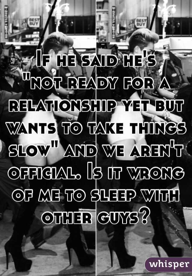 If he said he's