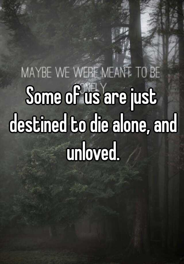 Alone and unloved