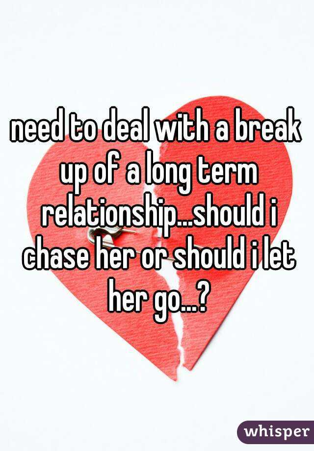Dealing with a long term breakup