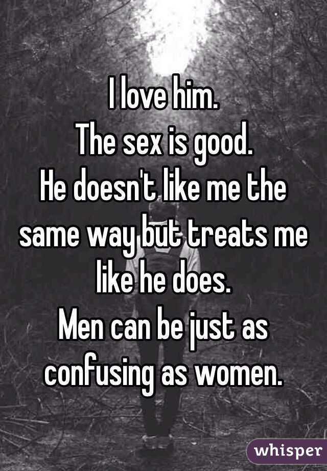 Does he like the sex