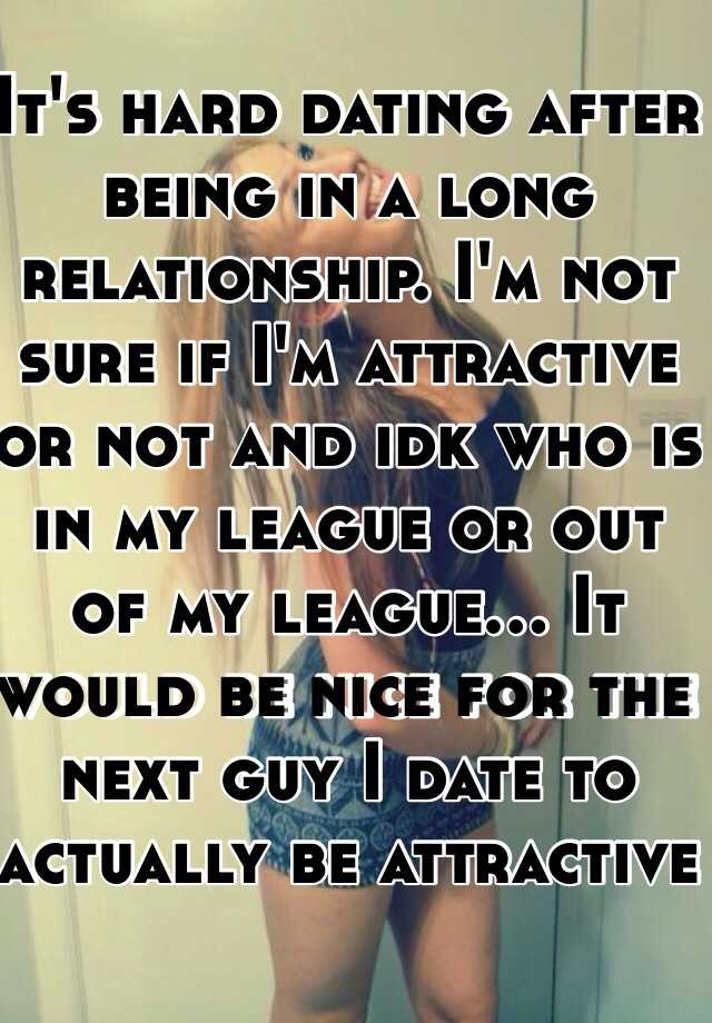 dating guys out of my league