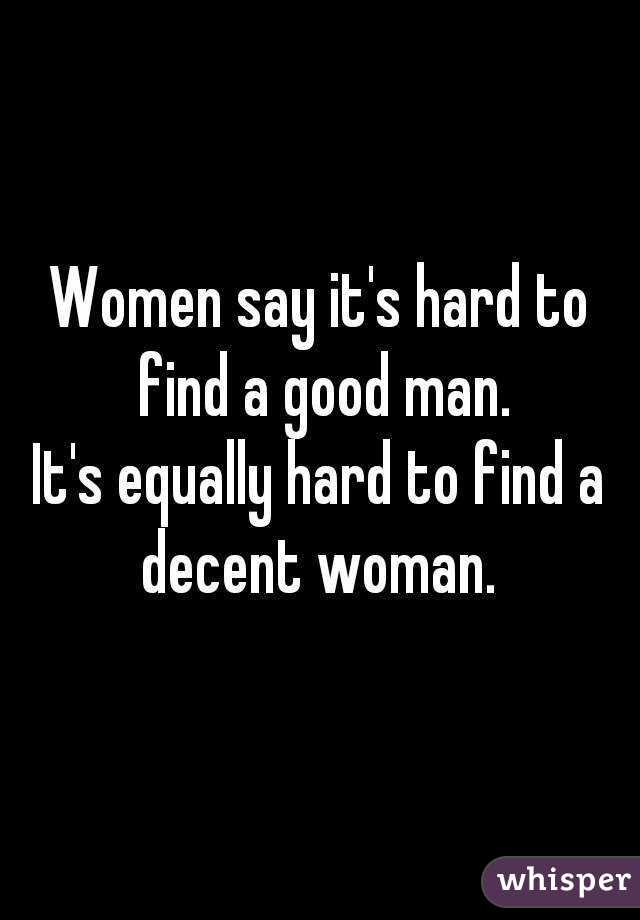 Hard to find a good woman
