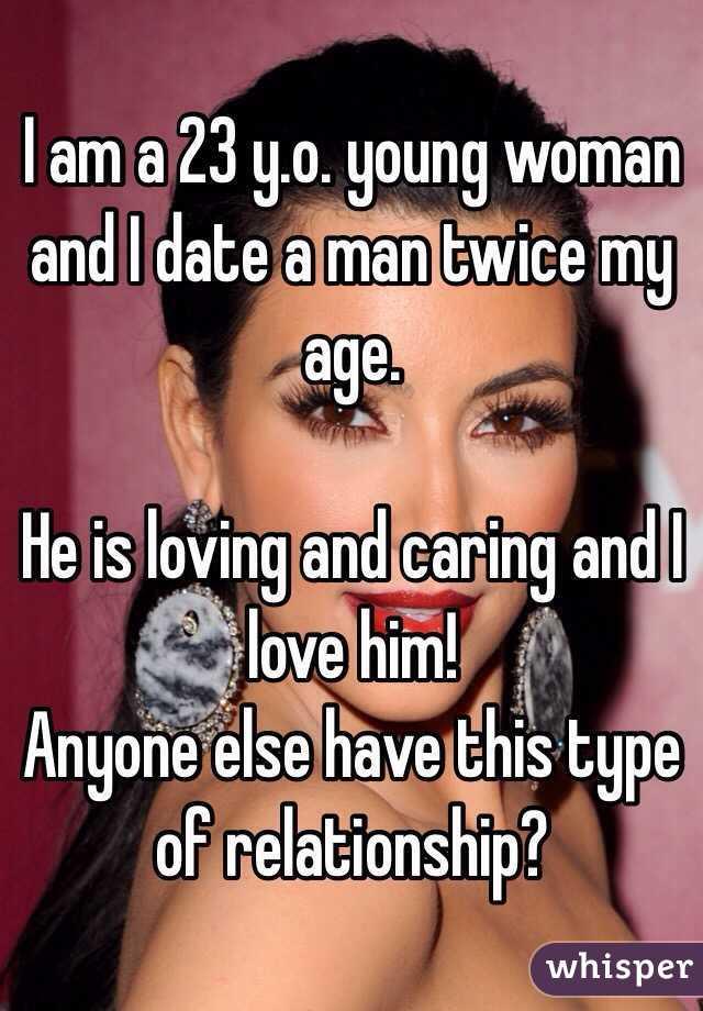I Am Dating A Man Twice My Age