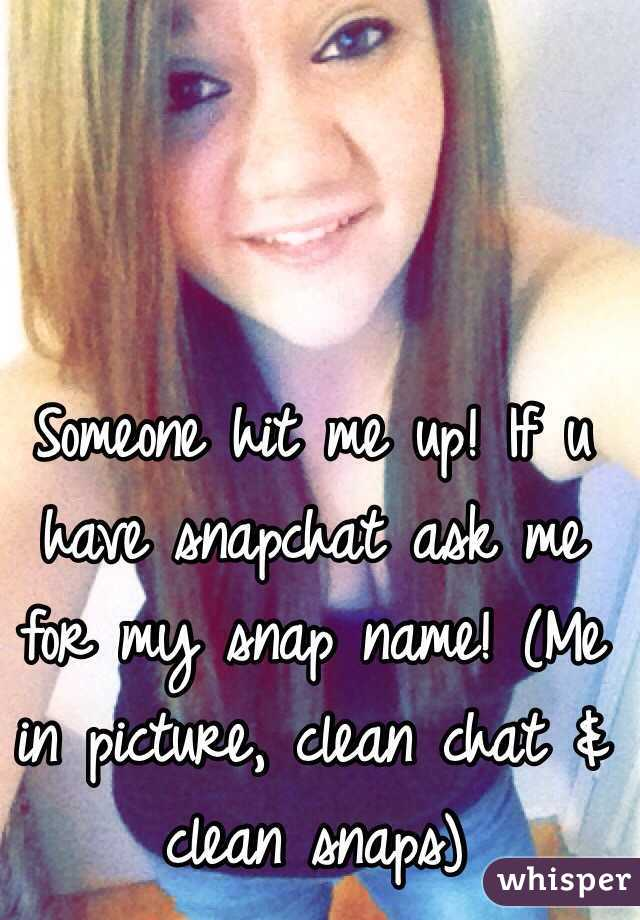 hit me up on snapchat