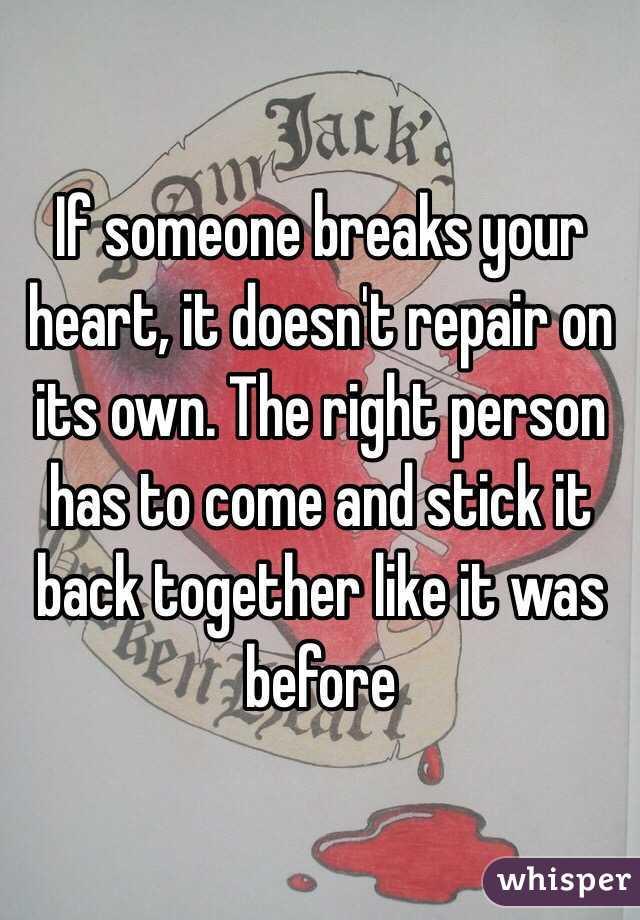 when someone breaks your heart