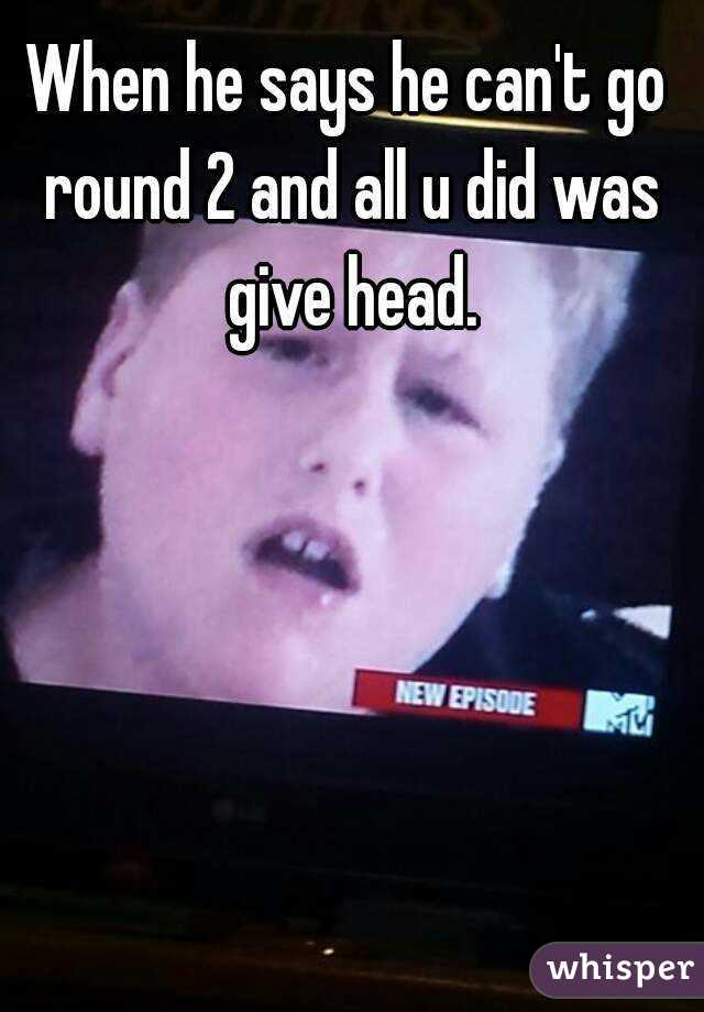 How do u give head