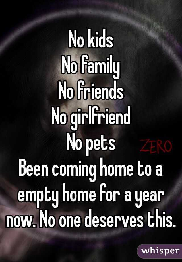 No friends or family