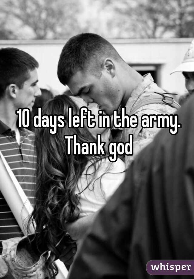 10 days left in the army.  Thank god