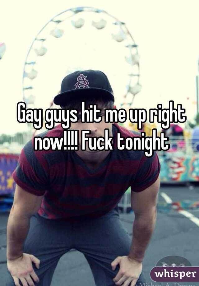 Gay guys hit me up right now!!!! Fuck tonight
