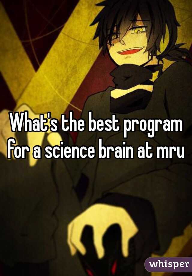 What's the best program for a science brain at mru