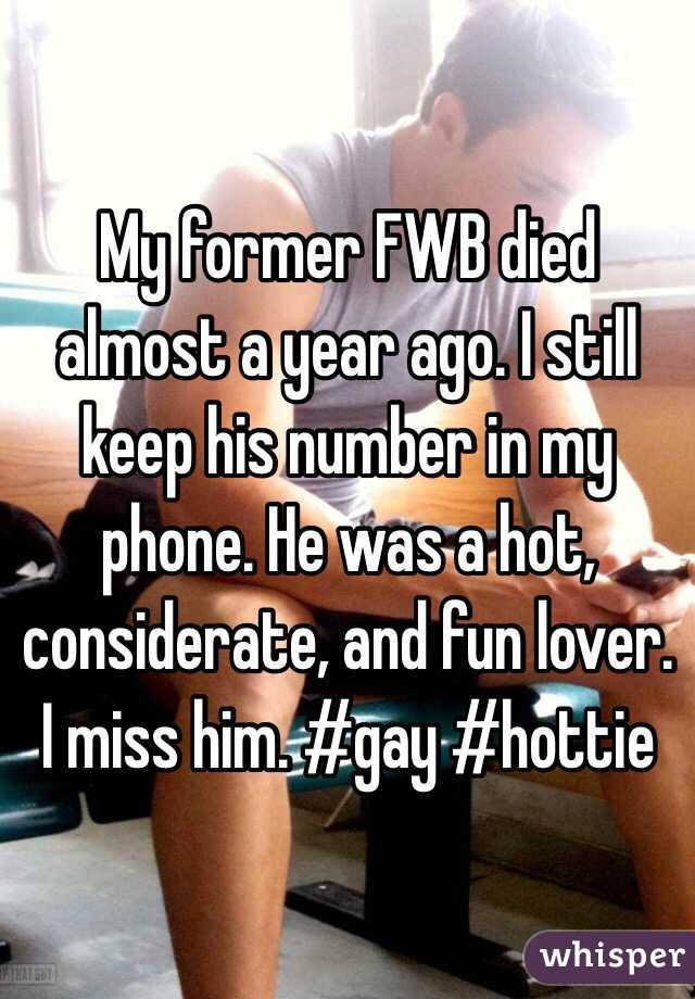 My former FWB died almost a year ago. I still keep his number in my phone. He was a hot, considerate, and fun lover. I miss him. #gay #hottie