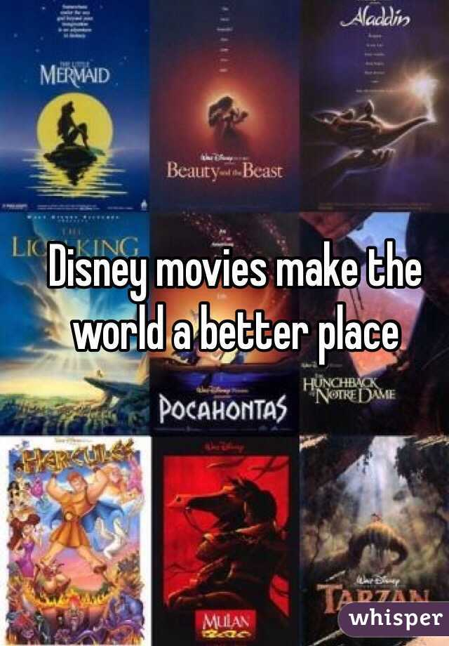 Disney movies make the world a better place
