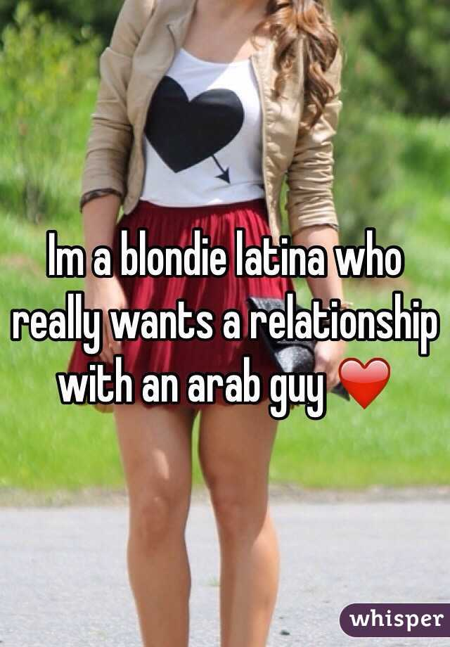 Im a blondie latina who really wants a relationship with an arab guy ❤️