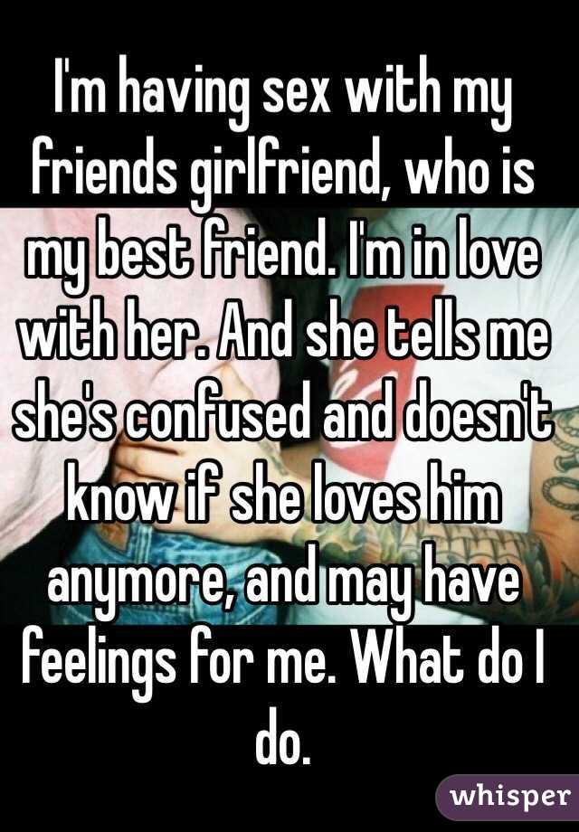 Has sex best friends girl friend