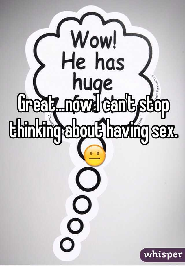 I cant stop having sex