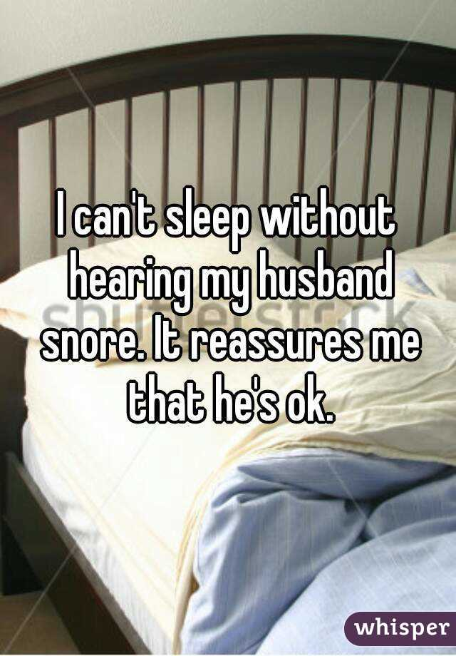 My partner snores and i can t sleep