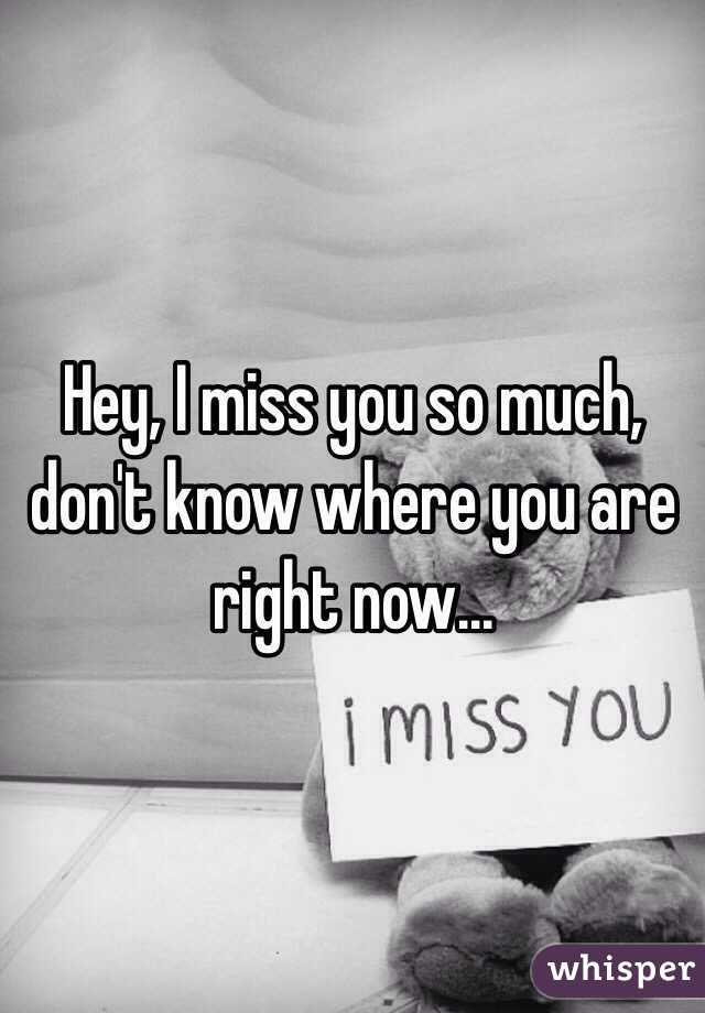 And i miss you now