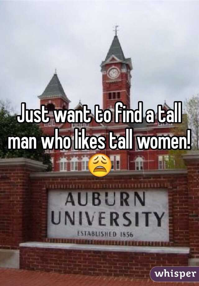 Just want to find a tall man who likes tall women! 😩