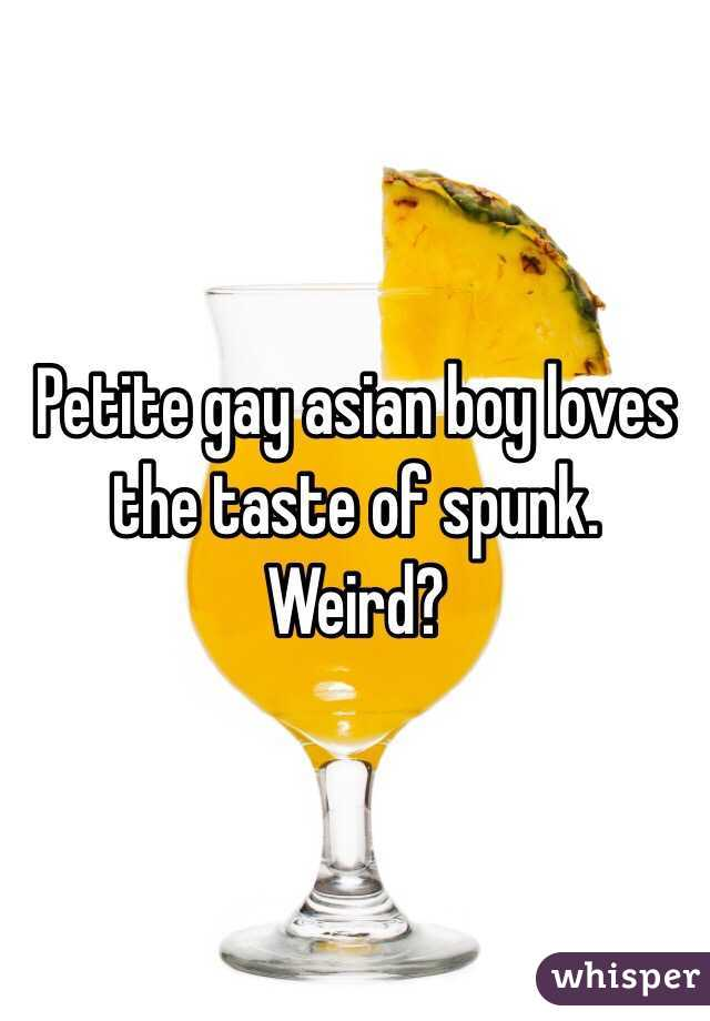Petite gay asian boy loves the taste of spunk. Weird?