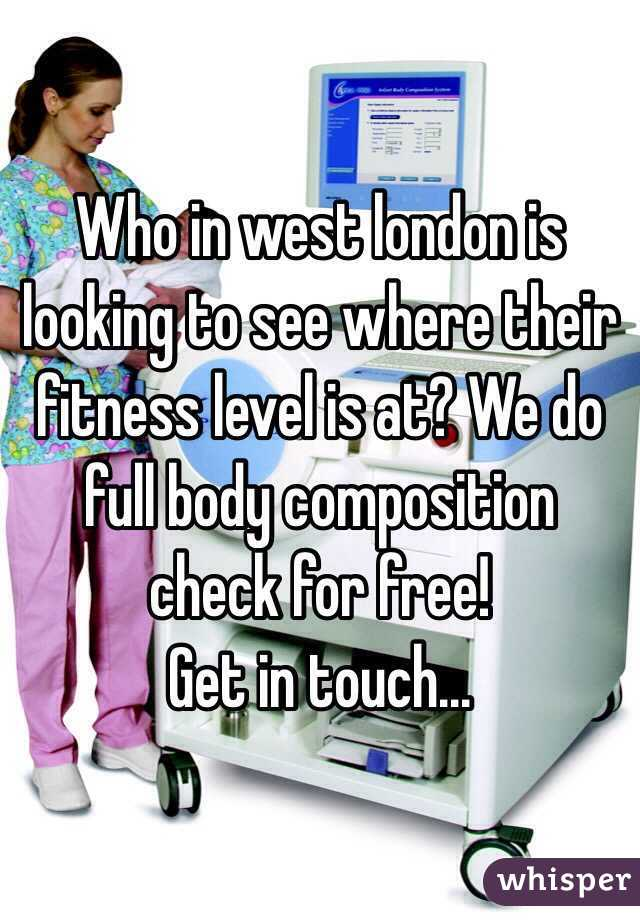 Who in west london is looking to see where their fitness level is at? We do full body composition check for free! Get in touch...