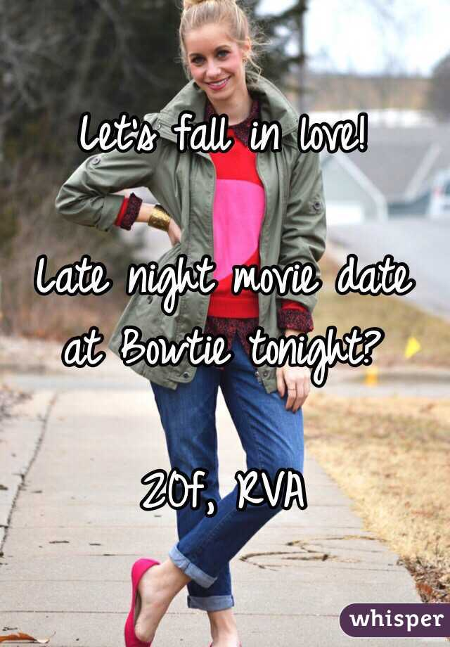 Let's fall in love!  Late night movie date at Bowtie tonight?  20f, RVA